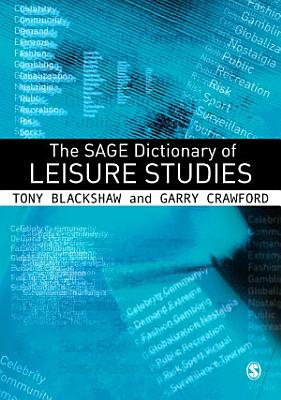 The SAGE Dictionary of Leisure Studies PDF