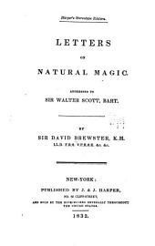 Letters on Natural Magic Addressed to Sir Walter Scott, Bart