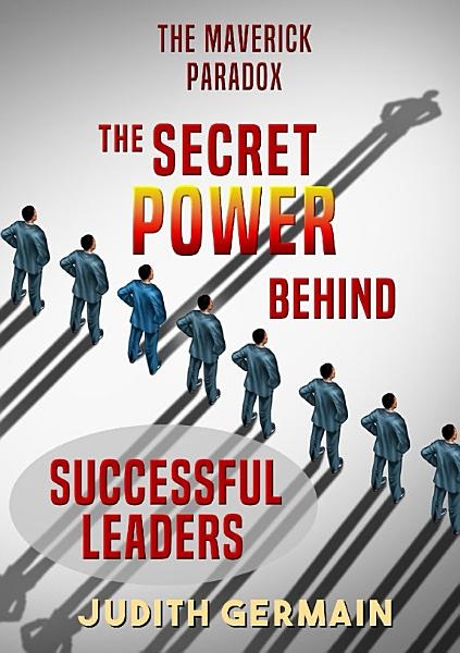 The Maverick Paradox  The Secret Power Behind Successful Leaders PDF