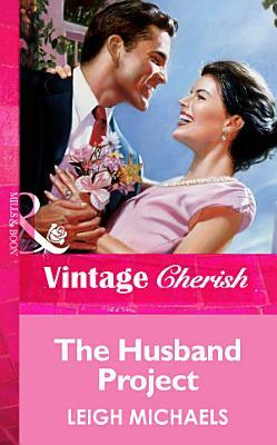 The Husband Project  Mills   Boon Vintage Cherish  PDF