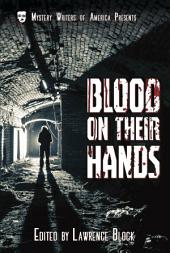 Blood on Their Hands: Mystery Writers of America Presents: Classics, #3
