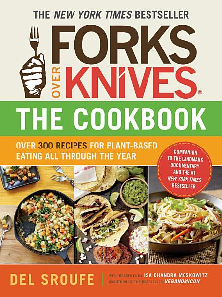 Download Forks Over Knives   The Cookbook Book