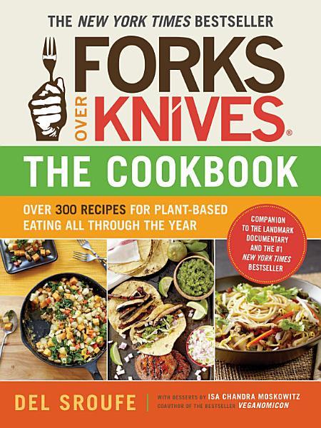 Forks Over Knives   The Cookbook PDF
