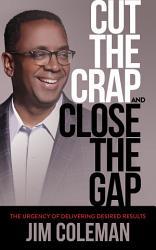 Cut The Crap And Close The Gap Book PDF