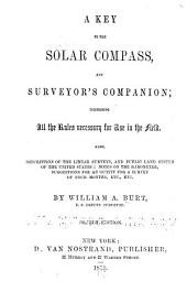 A Key to the Solar Compass and Surveyor's Companion: Comprising All the Rules Necessary for Use in the Field