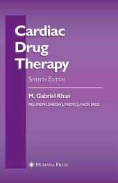 Cardiac Drug Therapy: Edition 7