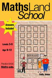Maths Land School: Levels 3-5, age 9-12 years