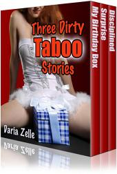 Three Dirty Taboo Stories (Taboo Erotica Collection)