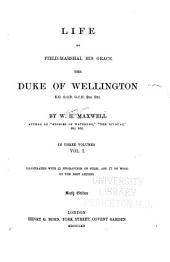 Life of Field-Marshal His Grace the Duke of Wellington: Volume 1