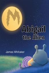 Abigail the Alien