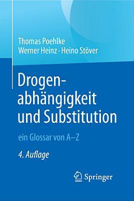 Drogenabh  ngigkeit und Substitution     ein Glossar von A   Z PDF