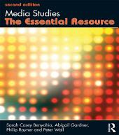 Media Studies: The Essential Resource, Edition 2