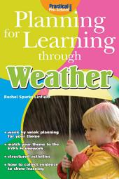 Planning for Learning through Weather