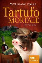 Tartufo mortale: Ein Tier-Krimi