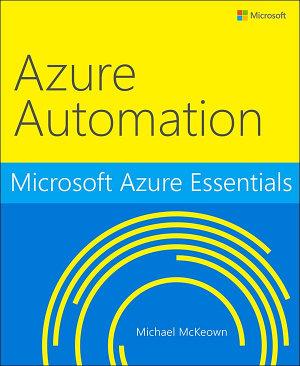 Microsoft Azure Essentials Azure Automation