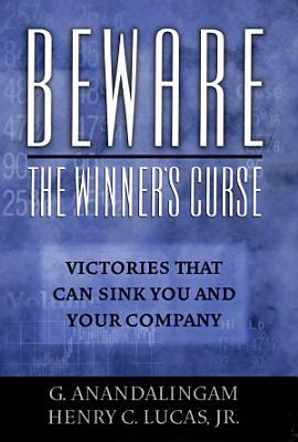 Beware the Winner s Curse
