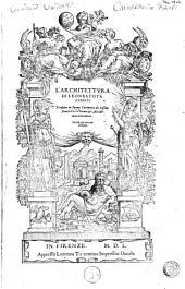 L'architettvra di Leonbatista Alberti. tradotta in lingua Fiorentina da Cosimo Bartoli [...] Con la aggiunta de disegni