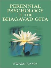 Perennial psychology of the Bhagavad Gita: Swami Rama