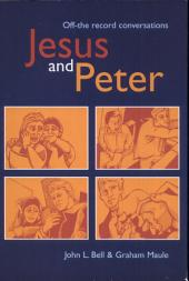 Jesus and Peter: Off the Record Conversations