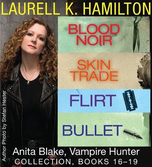 Laurell K  Hamilton s Anita Blake  Vampire Hunter collection 16 19 PDF