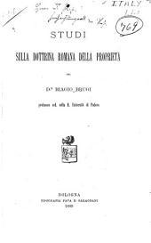 Studi sulla dottrina romana della proprietà del d.r Biagio Brugi ...