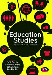Education Studies: An Issue Based Approach, Edition 3