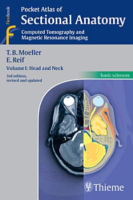 Pocket Atlas of Sectional Anatomy  Volume I  Head and Neck PDF