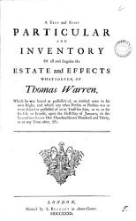 A True And Exact Particular And Inventory Of All And Singular The Estate And Effects Whatsoever Of Thomas Warren  Book PDF