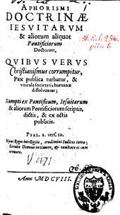 Aphorismi doctrinae calvinistarum, ex eorum libris, dictis et factis, collecti: cum brevi responsione ad Aphorismos falso jesuitis impositos