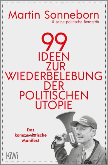99 Ideen zur Wiederbelebung der politischen Utopie PDF