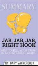 Summary of Jab  Jab  Jab  Right Hook