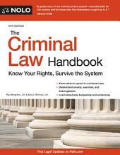 The Criminal Law Handbook: Know Your Rights, Survive the System, Edition 15