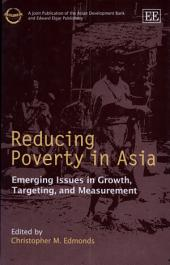 Reducing Poverty in Asia: Emerging Issues in Growth, Targeting, and Measurement
