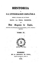 Historia de la civilizacion española, 4: desde la invasion de los árabes hasta la época presente