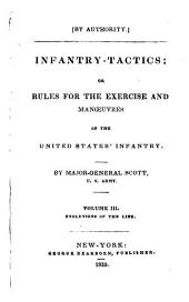 Infantry Tactics: Or, Rules for the Exercise and Manœuvres of the United States' Infantry