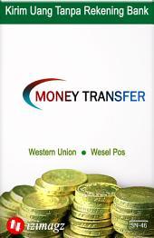 Transfer Uang Tanpa Rekening Bank: Cara Kirim Dengan Western Union, Wesel Pos, Plus Bonus Belanja Barang Secara Online. SN-46.