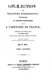 Collection des meilleurs dissertations, notices et traités particuliers relatifs à l'histoire de France: composée en grande partie de pièces rares, du qui n'ont jamais été publiées séparément, Volume12