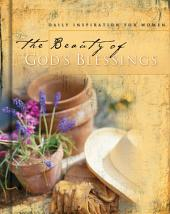 The Beauty of God's Blessings: 365 Daily Inspirations for Women