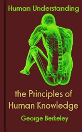 Principles of Human Knowledge: Human Understanding