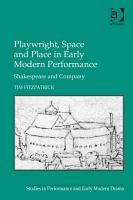 Playwright  Space and Place in Early Modern Performance PDF