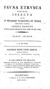 Fauna etrusca sistens insecta quae in provinciis florentina et pisana: Volume 1