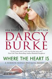 Where the Heart Is: Ribbon Ridge Prequel Novella