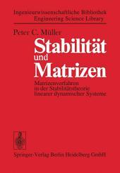 Stabilität und Matrizen: Matrizenverfahren in der Stabilitätstheorie linearer dynamischer Systeme