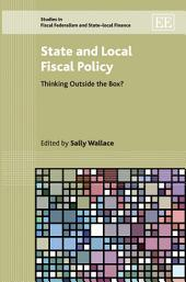 State and Local Fiscal Policy: Thinking Outside the Box?
