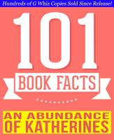 An Abundance of Katherines   101 Amazing Facts You Didn t Know PDF