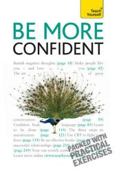Be More Confident: Win friends, overcome shyness and make an impact: a motivational guide