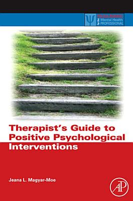 Therapist s Guide to Positive Psychological Interventions PDF