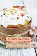 THE NEW DIABETICS DESSERTS COOKBOOK