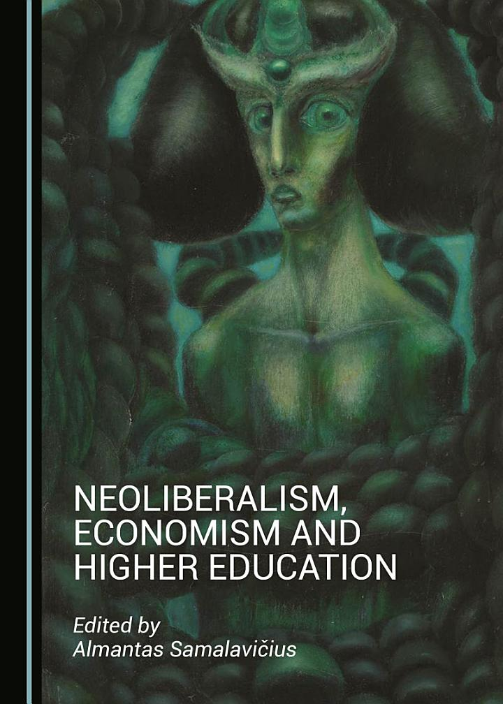 Neoliberalism, Economism and Higher Education