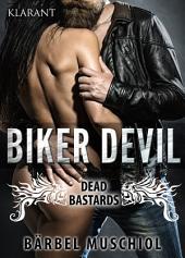 Biker Devil - Dead Bastards. Erotischer Roman